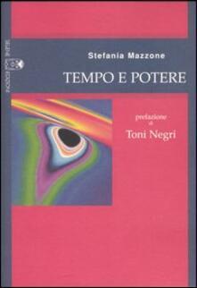 Tempo e potere. Tragitti di democrazia costituente - Stefania Mazzone - copertina