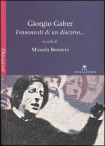 Giorgio Gaber. Frammenti di un discorso... - copertina