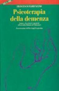 Psicoterapia della demenza. Curare ed assistere i pazienti affetti dalla malattia di Alzheimer