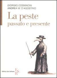 La La peste, passato e presente - Cosmacini Giorgio D'Agostino Andrea W. - wuz.it