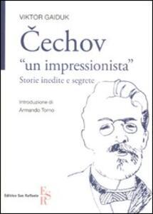 Cechov «un impressionista». Storie inedite e segrete