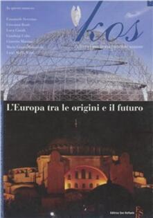 Kos. Rivista di medicina, cultura e scienze umane (2008). Vol. 7: L'Europa tra le origini e il futuro. - copertina