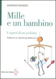 Mille e un bambino. I segreti di un pediatra - Giorgio Rovesti - copertina