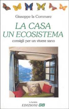La casa, un ecosistema - Giuseppe La Commare - copertina