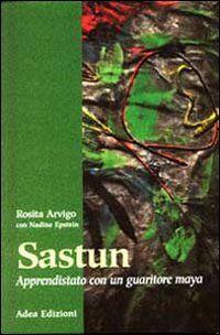 Sastun. Apprendistato con un guaritore maya
