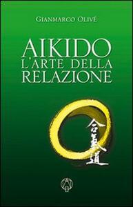 Aikido. L'arte della relazione