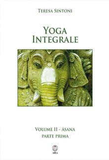 Parcoarenas.it Yoga integrale. Vol. 2: Asana. Parte prima. Image