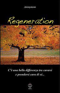 Regeneration. C'è una bella differenza tra curarsi e prendersi cura di sé...