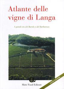 Atlante delle vigne di Langa. Barolo e Barbaresco