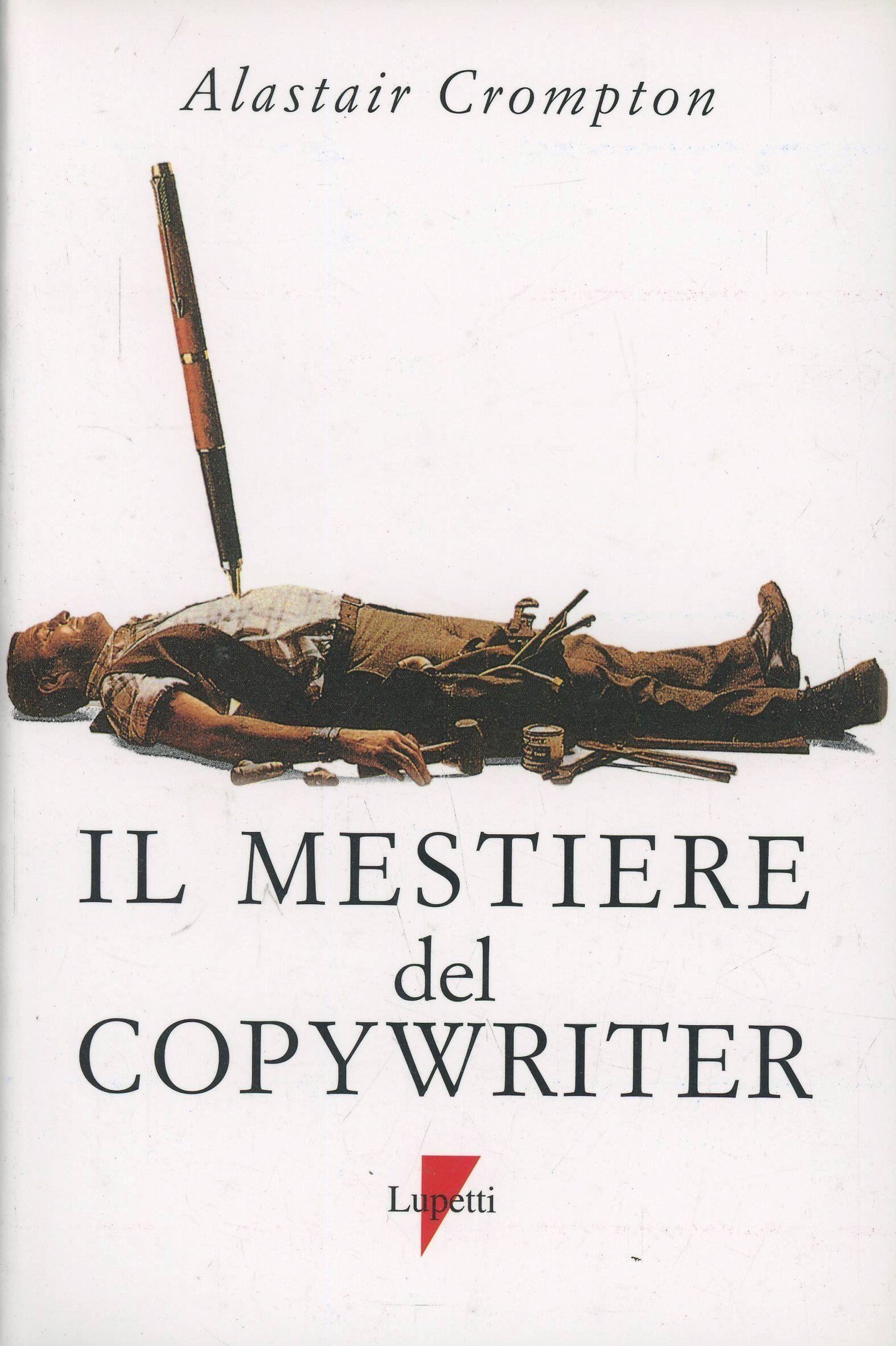 Il mestiere del copywriter. L'arte della scrittura creativa