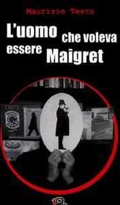 L' uomo che voleva essere Maigret