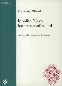 Ippolito Nievo, Lettere e Confessioni. Studio sulla complessità letteraria