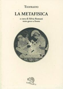La metafisica. Testo greco a fronte - Teofrasto - copertina