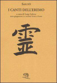 I canti dell'eremo. Testo giapponese in caratteri latini a fronte