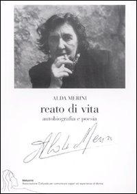 Reato di vita. Autobiografia e poesia - Merini Alda - wuz.it