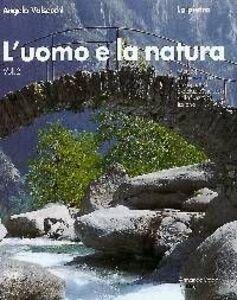 L' uomo e la natura. Vol. 2: La pietra.