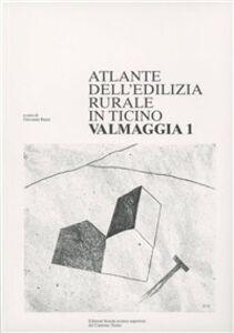 Atlante dell'edilizia rurale del Canton Ticino. Valmaggia