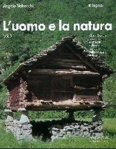 L' uomo e la natura. Vol. 3: Il legno.