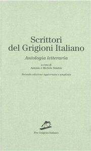 Scrittori del Grigioni italiano. Antologia letteraria