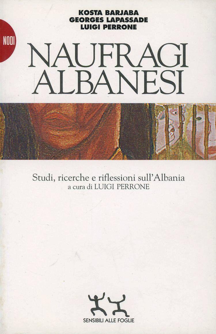 Naufragi albanesi. Studi, ricerche e riflessioni sull'Albania