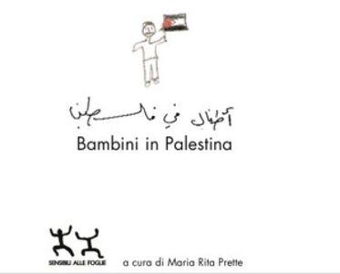 Bambini in Palestina. I disegni dei bambini di Betlemme