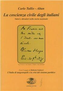 La coscienza civile degli italiani. Valori e disvalori. L'Italia di tangentopoli e la crisi del sistema partitico