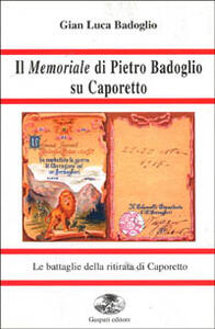 Il memoriale di Pietro Badoglio su Caporetto