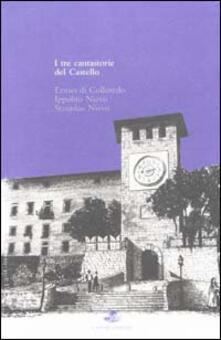 I tre cantastorie del castello - Ermes Di Colloredo,Ippolito Nievo,Stanislao Nievo - copertina