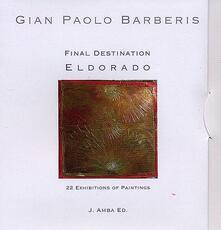 Final destination Eldorado. Ediz. illustrata. Con DVD - G. Paolo Jai Datt Barberis - copertina