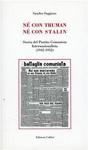 Né con Truman né con Stalin. Storia del Partito Comunista Internazionalista (1942-1952)