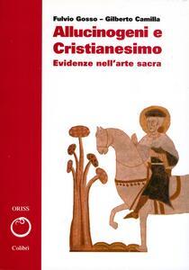 Allucinogeni e cristianesimo. Evidenze nell'arte sacra