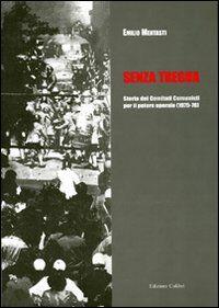 Senza tregua. Storia dei Comitati comunisti per il potere operaio (1975-1976)