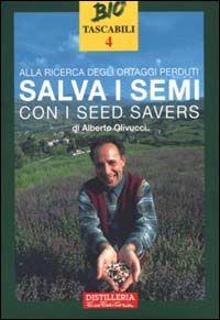 Alla ricerca degli ortaggi perduti. Salva i semi con i seed savers
