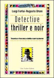 Detective thriller e noir. Teoria e tecnica della narrazione