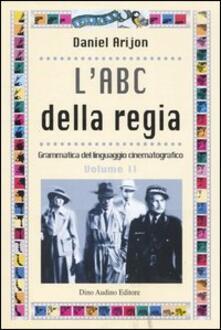 L' ABC della regia. Vol. 2 - Daniel Arijon - copertina