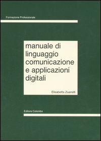 Manuale di linguaggio, comunicazione e applicazioni digitali
