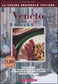 Veneto. La valle dell'Eden