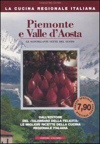 Piemonte e Valle d'Aosta. Le scintillanti vette del gusto