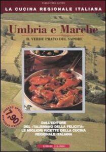 Umbria e Marche. Il verde prato del sapore