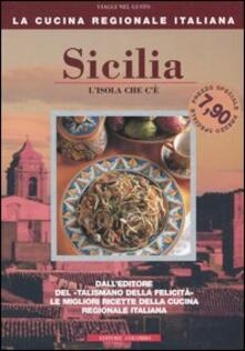 Sicilia. L'isola che c'è - Enrico Medail,Monica Palla - copertina