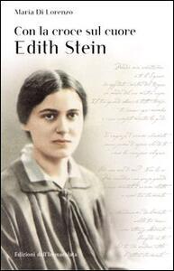 Con la croce sul cuore. Edith Stein