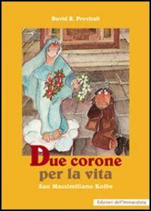 Due corone per la vita. San Massimiliano Kolbe