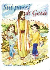 Sui passi di Gesù