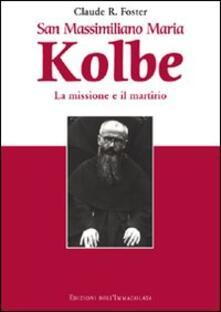Camfeed.it San Massimiliano Maria Kolbe. La missione e il martirio Image