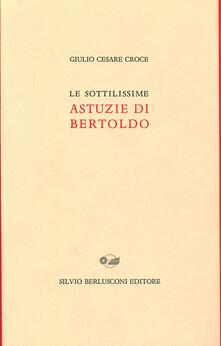 Le sottilissime astuzie di Bertoldo - Giulio Cesare Croce - copertina