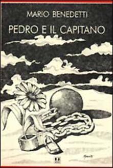 Pedro e il capitano - Mario Benedetti - copertina