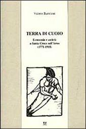 Terra di cuoio. Economia e societa a Santa Croce sull'Arno (1771-1918)