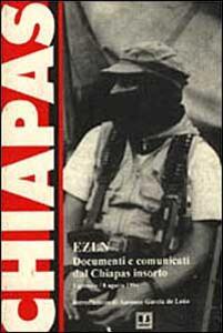 EZLN. Documenti e comunicati dal Chiapas insorto (dal 1º gennaio all' 8 agosto 1994)