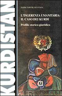 L' ingerenza umanitaria: il caso dei kurdi. Profilo storico-giuridico