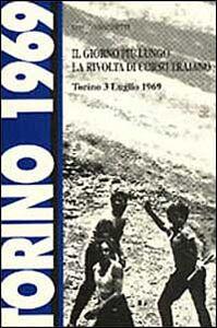 Il giorno più lungo. La rivolta di corso Traiano (Torino, 3 luglio 1969)